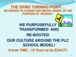 the opms turning point we needed to change our mental model of the purpose of school