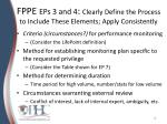 fppe eps 3 and 4 clearly define the process to include these elements apply consistently