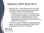 medical staff role in pi