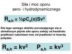 si a i moc oporu aero i hydrodynamicznego