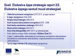 eesti elukestva ppe strateegia raport 2 2 elukestva ppega seotud muud strateegiad