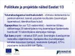 poliitikate ja projektide n ited eestist 1 3