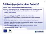 poliitikate ja projektide n ited eestist 2 3