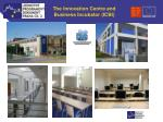 the innovation centre and business incubator icbi1