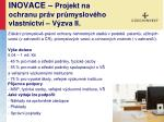 inovace projekt na ochranu pr v pr myslov ho vlastnictv v zva ii