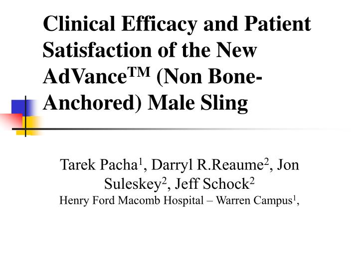 clinical efficacy and patient satisfaction of the new advance tm non bone anchored male sling n.