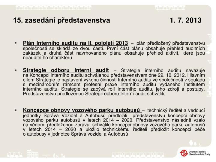 15. zasedání představenstva       1. 7. 2013