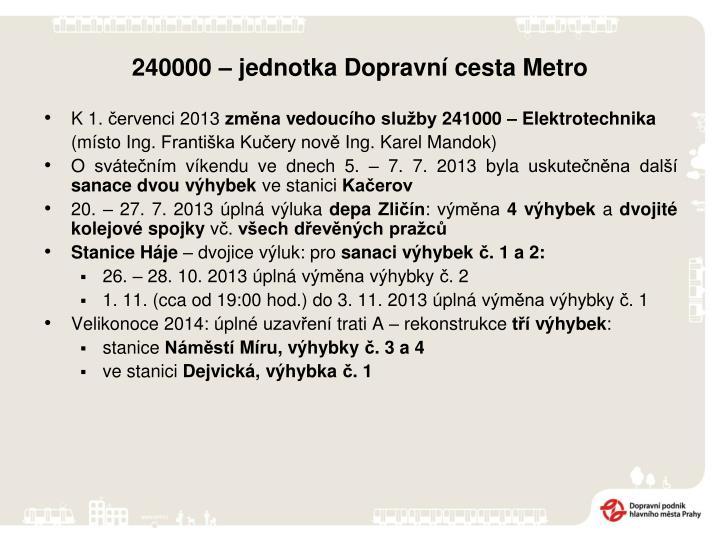 240000 – jednotka Dopravní cesta Metro