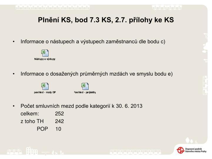 Plnění KS, bod 7.3 KS, 2.7. přílohy ke KS