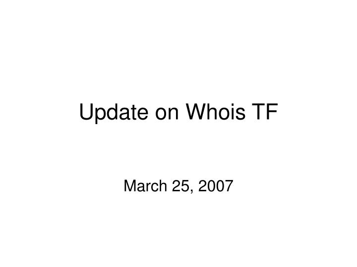 update on whois tf n.