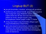 lingkup but 2