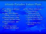 atlantis paradise future plans