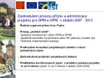 zjednodu en procesu p jmu a administrace projekt pro oppa a oppk v obdob 2007 2013