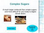 complex sugars