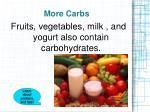 more carbs