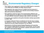environmental regulatory changes4