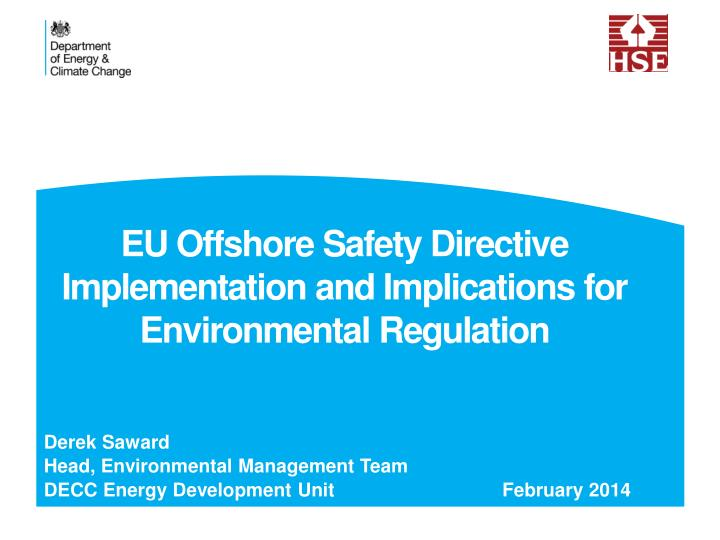 eu offshore safety directive implementation and implications for environmental regulation n.