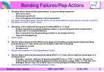 bonding failures rep actions