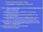 trace errors to their roots incomplete modelling example