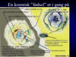 en kosmisk f dsel er i gang p jorden n oppv kning