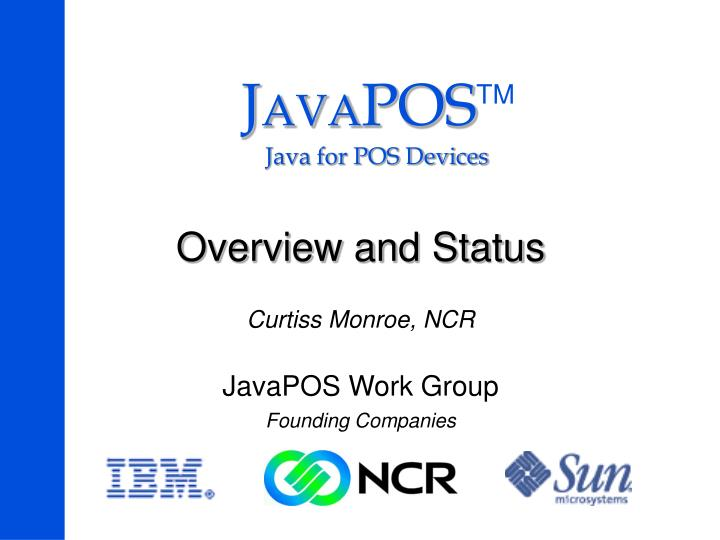 overview and status curtiss monroe ncr javapos work group founding companies n.