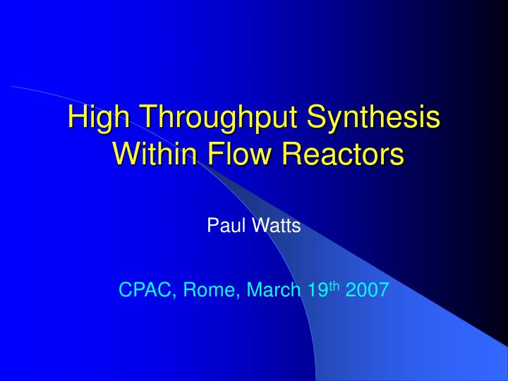 high throughput synthesis within flow reactors n.