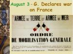 august 3 g declares war on france