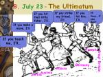 b july 23 the ultimatum