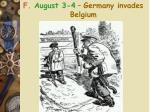 f august 3 4 germany invades belgium