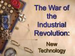 the war of the industrial revolution new technology