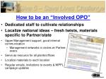 how to be an involved opo