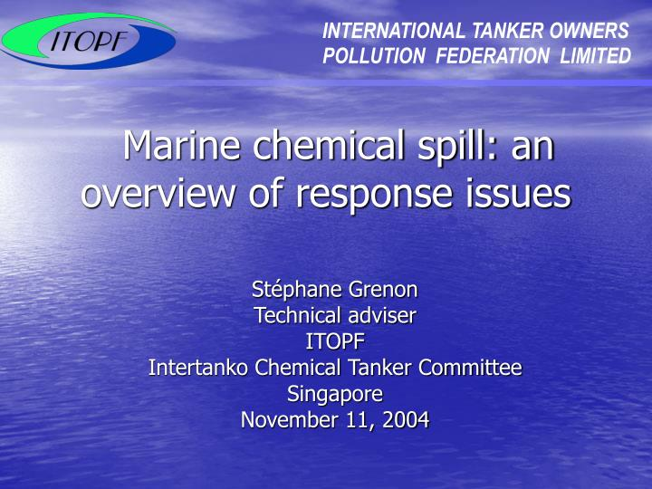 marine chemical spill an overview of response issues n.