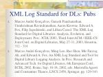 xml log standard for dls pubs