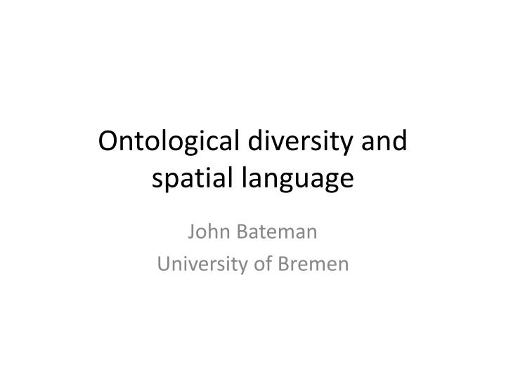 ontological diversity and spatial language n.