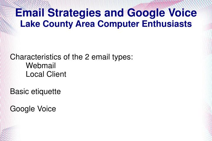 characteristics of the 2 email types webmail local client basic etiquette google voice n.