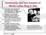 controversy over the creation of martin luther king jr day