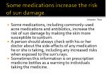 some medications increase the risk of sun damage