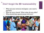 don t forget the sustainability