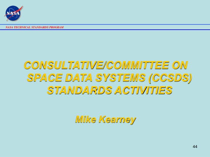 CONSULTATIVE/COMMITTEE ON SPACE DATA SYSTEMS (CCSDS) STANDARDS ACTIVITIES