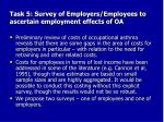 task 5 survey of employers employees to ascertain employment effects of oa