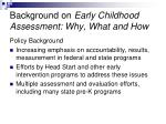 background on early childhood assessment why what and how