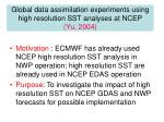 global data assimilation experiments using high resolution sst analyses at ncep yu 2004