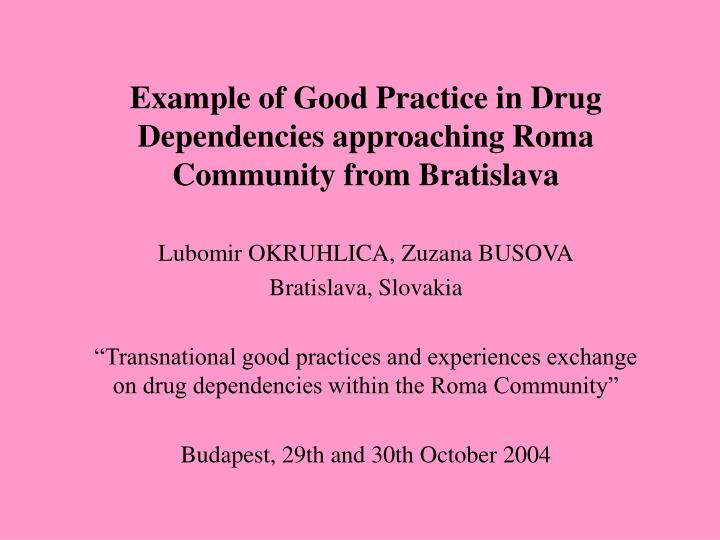 example of good practice in drug dependencies approaching roma community from bratislava n.