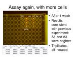 assay again with more cells