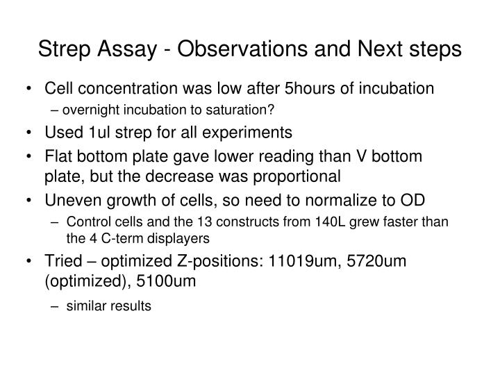 Strep Assay - Observations and Next steps