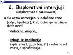 2 eksplorativni intervjuji eksplorativen raziskovalen