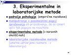 3 eksperimentalne in laboratorijske metode