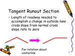 tangent runout section