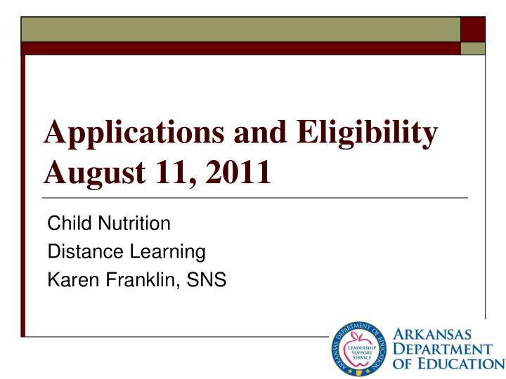 applications and eligibility august 11 2011 n.