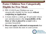 foster children now categorically eligible for free meals